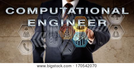 Recruitment manager in blue business suit is pressing COMPUTATIONAL ENGINEER on an interactive virtual computer screen. Oil and gas industry job concept for an engineering role enhancing software.
