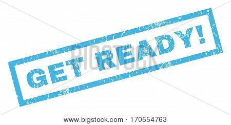 Get Ready exclamation text rubber seal stamp watermark. Tag inside rectangular shape with grunge design and dirty texture. Inclined vector blue ink emblem on a white background.