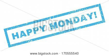 Happy Monday exclamation text rubber seal stamp watermark. Tag inside rectangular shape with grunge design and scratched texture. Inclined vector blue ink emblem on a white background.