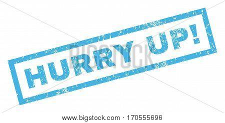 Hurry Up exclamation text rubber seal stamp watermark. Caption inside rectangular banner with grunge design and unclean texture. Inclined vector blue ink sticker on a white background.
