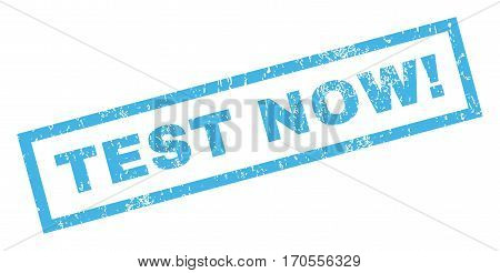 Test Now exclamation text rubber seal stamp watermark. Tag inside rectangular shape with grunge design and scratched texture. Inclined vector blue ink sign on a white background.