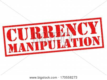 CURRENCY MANIPULATION red Rubber Stamp over a white background.