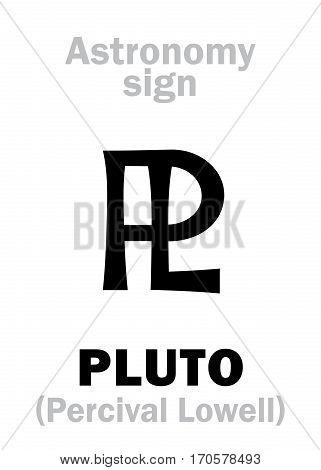Astrology Alphabet: sign of PLUTO (PL) planetoid. Hieroglyphics character sign (astronomical symbol).
