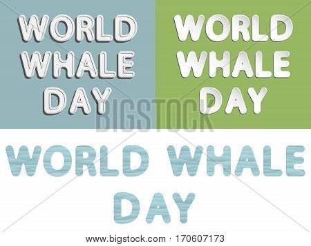 different vector lettering world whale day with white and gray gradient as new paper design retro style and wave font