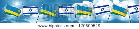 Rwanda flag with Israel flag, 3D rendering