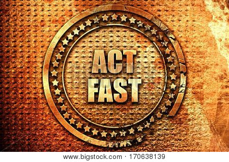 act fast, 3D rendering, text on metal
