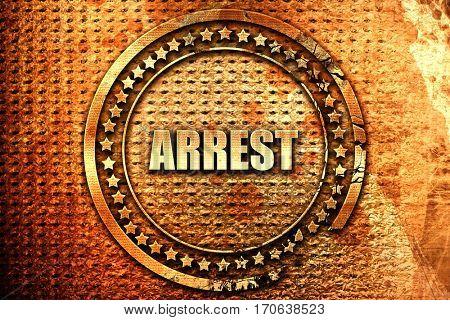 arrest, 3D rendering, text on metal