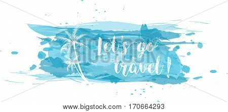 Travel grunge banner with palm trees and typographic message in blue color