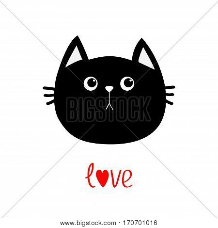 Black cat head icon. Cute funny cartoon character. Love word Happy Valentines day red text. Greeting card. Sad emotion. Kitty Whisker Baby pet collection. White background. Isolated Flat design Vector