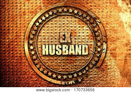 ex husband, 3D rendering, text on metal