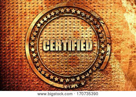 certified, 3D rendering, text on metal