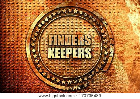 finders keepers, 3D rendering, text on metal