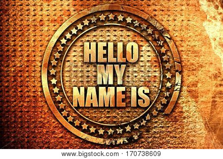 helllo my name is, 3D rendering, text on metal