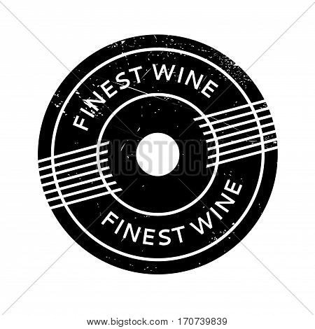 Finest Wine rubber stamp. Grunge design with dust scratches. Effects can be easily removed for a clean, crisp look. Color is easily changed.