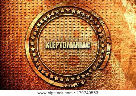 kleptomaniac, 3D rendering, text on metal