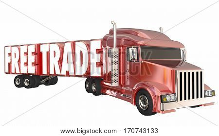 Free Trade Trucking Words No Tarriffs Taxes Fees 3d Illustration