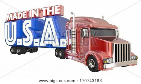Made in USA America Truck Products Domestic Goods 3d Illustration