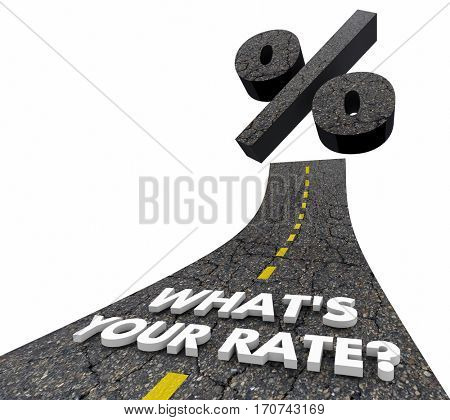 Whats Your Interest Rate Loan Mortgage Credit Road Words 3d Illustration