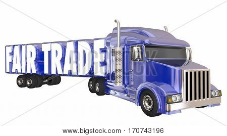 Fair Trade Exports Imports Justice Trucking Goods 3d Illustration