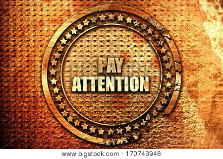 pay attention, 3D rendering, text on metal