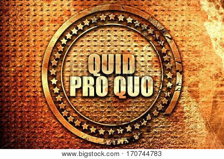 quid pro quo, 3D rendering, text on metal