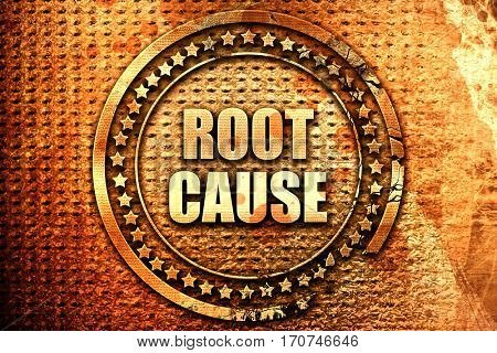 root cause, 3D rendering, text on metal