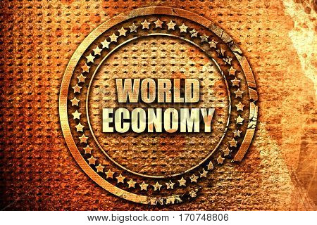 world economy, 3D rendering, text on metal