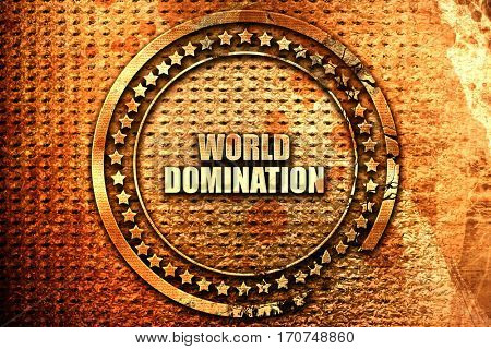 world domination, 3D rendering, text on metal
