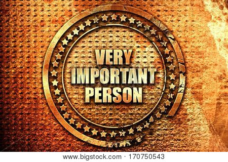 very important person, 3D rendering, text on metal