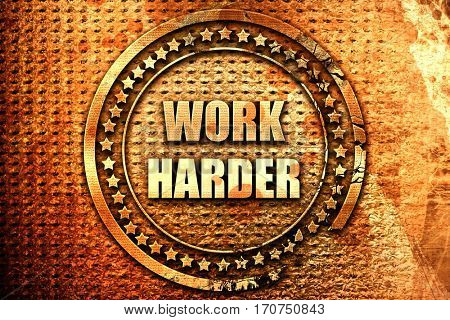work harder, 3D rendering, text on metal