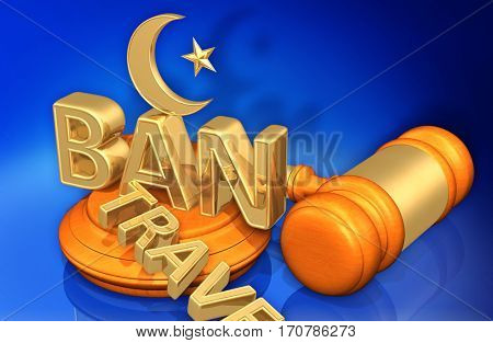 Muslim Ban With The Word Travel Cast Aside Law Legal Gavel Concept 3D Illustration