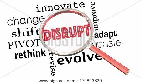 Disrupt Change Innovate Evolve Magnifying Glass 3d Illustration