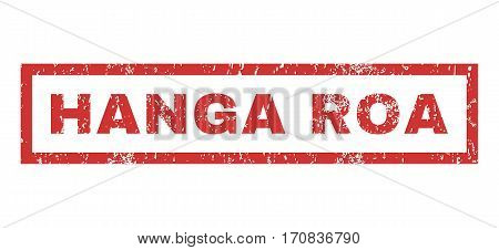Hanga Roa text rubber seal stamp watermark. Tag inside rectangular shape with grunge design and dust texture. Horizontal vector red ink sticker on a white background.