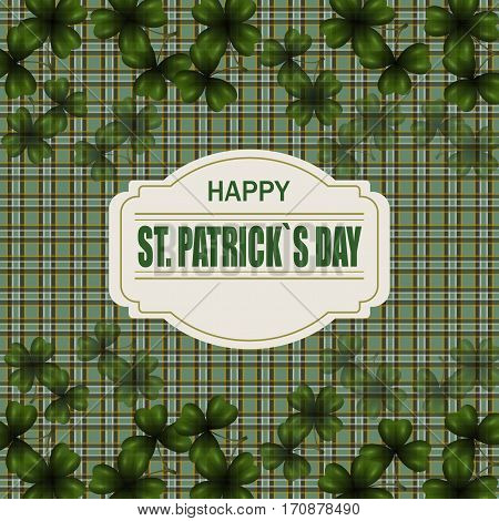 Patrick's day. Image translucent leaf clover from the top and from the bottom of the work. Greeting inscription. Background in the cell in the Irish style. Vector illustration