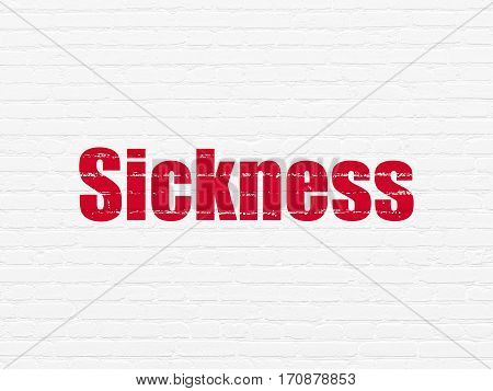 Healthcare concept: Painted red text Sickness on White Brick wall background
