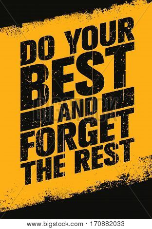 Do Your Best And Forget The Rest. Inspiring Sport And Fitness Creative Motivation Quote. Vector Typography Banner Design Concept