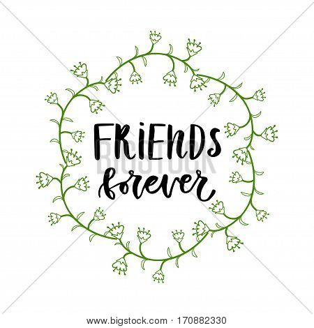 Friends forever. Inspirational Lettering poster or banner for party. Vector hand lettering.