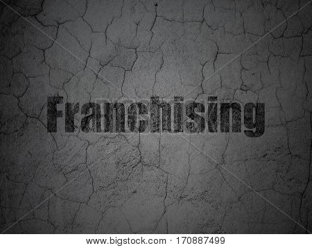 Business concept: Black Franchising on grunge textured concrete wall background