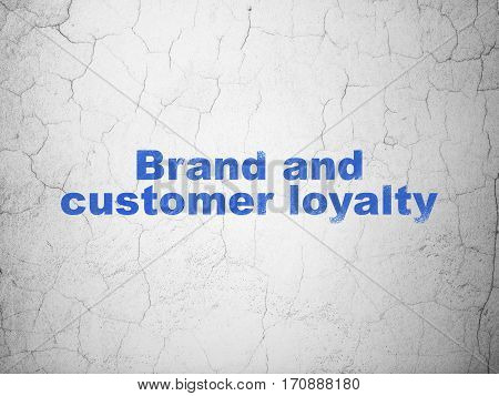 Business concept: Blue Brand and Customer loyalty on textured concrete wall background