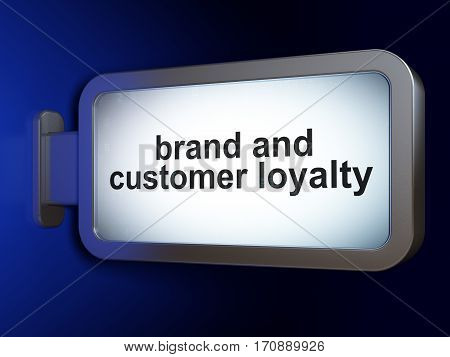 Marketing concept: Brand and Customer loyalty on advertising billboard background, 3D rendering