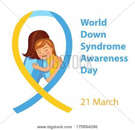 World Down Syndrome Awareness Day vector illustration with cute girl hugging a mother and ribbon