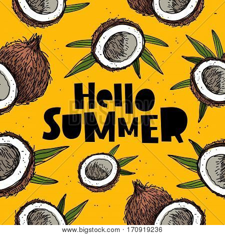 Hello summer. Trend lettering. Vector illustration of a coconut on a yellow background. Paradise fruit. Summertime concept.