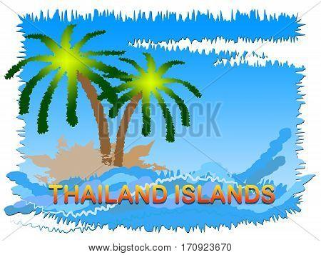 Thailand Islands Showing Thai Beach Getaways In Asia