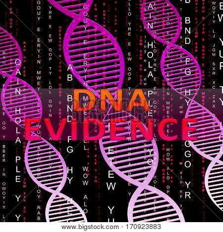 Dna Evidence Means Genetic Proof 3D Illustration