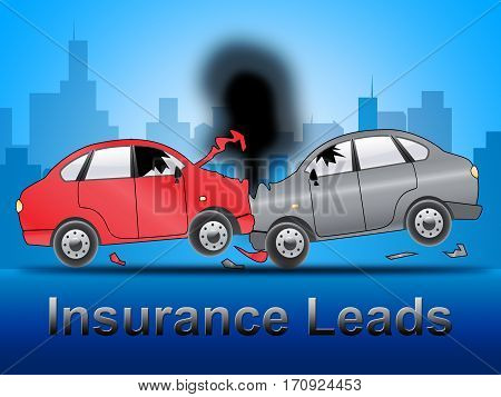 Insurance Leads Shows Policy Prospects 3D Illustration