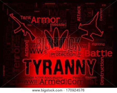 Tyranny Words Indicating Reign Of Terror And Dictatorship