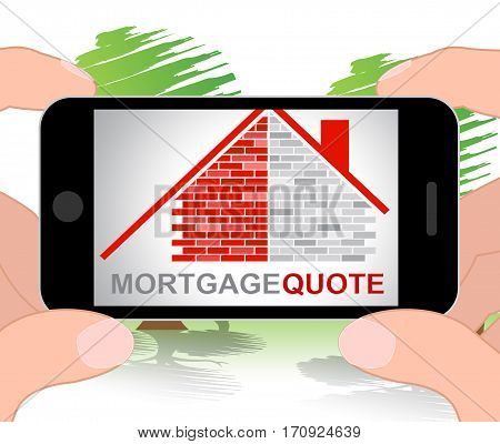 Mortgage Quote Represents Real Estate 3D Illustration