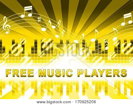 Free Music Players Means No Cost And Audio