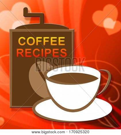 Coffee Recipes Representing Drink Recipe Or Beverage