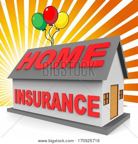 Home Insurance Meaning Housing Indemnity 3D Rendering